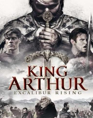 King-Arthur-Excalibur-Rising